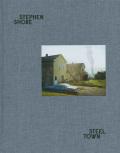 スティーブン・ショア写真集: STEPHEN SHORE: STEEL TOWN