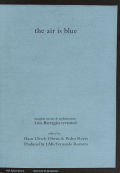 THE AIR IS BLUE: INSIGHTS ON ART & ARCHITECTURE: LUIS BARRAGAN REVISITED