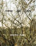 【古本】原美樹子写真集: MIKIKO HARA: THESE ARE DAYS 【サイン入】