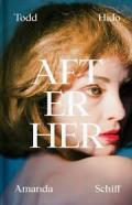 トッド・ハイド写真集 : TODD HIDO : AMANDA SCHIFF : AFTER HER