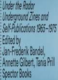 【2nd edition】UNDER THE RADAR: Underground Zines and Self-Publications 1965 - 1975