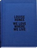 ルイーズ・ホーネ写真集: LOUISE HONEE: WE LOVE WHERE WE LIVE