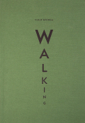 ユスフ・セヴィンチュリ写真集 : YUSUF SEVINCLI : WALKING