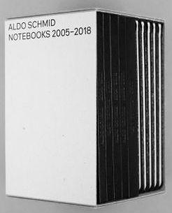 アルド・シュミッド作品集: ALDO SCHMID: NOTEBOOK 2005–2018