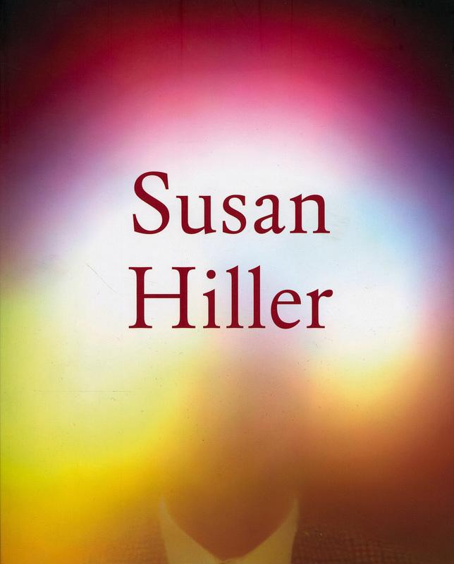 スーザン・ヒラー作品集: SUSAN HILLER