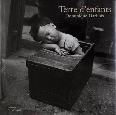 ドミニク・ダルボワ写真集 : DOMINIQUE DARBOIS : TERRE D'ENFANTS