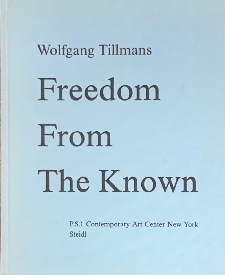 【古本】ヴォルフガング・ティルマンス写真集: WOLFGANG TILLMANS: FREEDOM FROM THE KNOWN