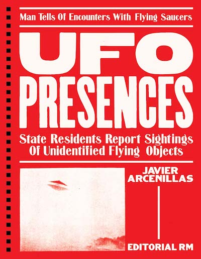 ハヴィエル・アルセニリャス写真集: JAVIER ARCENILLAS: UFO PRESENCES