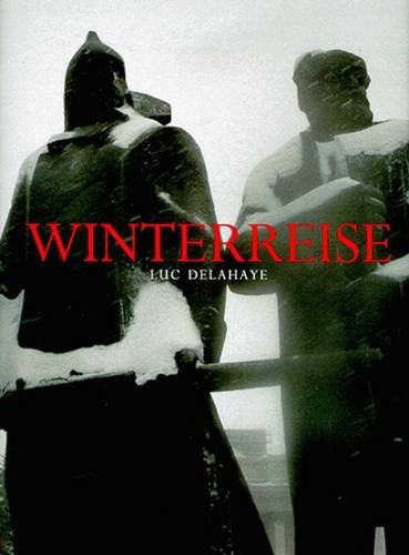 【古本】ルック・ドラエ写真集: LUC DELAHAYE: WINTERREISE