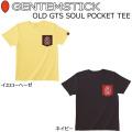 GENTEM STICK ゲンテンスティック 半袖 Tシャツ OLD GTS SOUL POCKET TEE