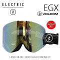 エレクトリック ゴーグル EGX VOLCOM GREY/GOLD CHROME 16-17 ELECTRIC ゴーグル ボルコムコラボ 正規品 JAPAN FIT アジアンフィット