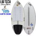 [条件付き送料無料] Lib Tech リブテック AIR'N SKIM エアーン スキム スキムボード 3FIN フィン付 ボードサーフィン サーフボード