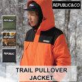 20-21 REPUBLIC&CO リパブリック ジャケット TRAIL PULLOVER JACKET トレイルプルオーバージャケット メンズ スノーウェア アウトドア タウンウェア