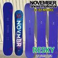 21-22 NOVEMBER RESKY リスカイ 158cm 155cm 152cm ノベンバー ノーベンバー POWDER FREESTYLE 送料無料 スノーボード 板 2021 2022