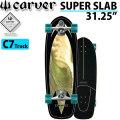 CARVER カーバー スケートボード 31.25インチ SUPER SLAB [C7 トラック] コンプリート サーフスケート サーフィン トレーニング [30]
