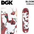 DGK ディージーケー スケートデッキ BLOOM [8.06×31.65インチ] [D-2] スケートボード パーツ スケボー SK8 SKATEBOARD DECK