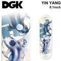 DGK ディージーケー スケートデッキ YIN YANG 陰陽 [8.1×31.73インチ] [D-4] スケートボード パーツ スケボー SK8 SKATEBOARD DECK