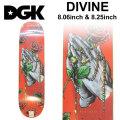 DGK ディージーケー スケートデッキ DIVINE 8.06インチ 8.25インチ [D-6] スケートボード パーツ スケボー SK8 SKATEBOARD DECK