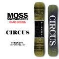 21-22 MOSS SNOWBOARD モス スノーボード CIRCUS サーカス 139cm 149cm 153cm 157cm グラトリ スノボ 板 送料無料
