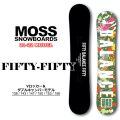 21-22 MOSS SNOWBOARD モス スノーボード FIFTY-FIFTY フィフティフィフティ 138cm 143cm 147cm 150cm 153cm 156cm グラトリ スノボ 板