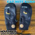 NEW 21-22 NOVEMBER ノベンバー CAT MITT KURO キャットミットクロ ミトングローブ スノーボード グローブ ミトン [メール便発送商品]