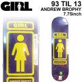 GIRL ガール スケートボード デッキ 93 TIL 13 ANDREW BROPHY アンドリュー・ブロフィー [GL-28] 7.75inch スケボー パーツ SKATE BOARD DECK