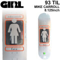 GIRL ガール スケートボード デッキ 93 TIL SERIES14 MIKE CARROLL マイク・キャロル [GL-35] 8.125inch スケボー パーツ SKATE BOARD DECK