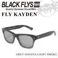 2018 BLACK FLYS ブラックフライ サングラス FLY KAYDEN フライ ケイデン [GRY HAVANA/L.GRY] [BF-1225-05]