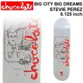 CHOCOLATE スケートボード デッキ チョコレート  [CH-4] BIG CITY BIG DREAMS STEVIE PEREZ スティービー・ペレズ SKATEBOARD DECK スケボー