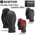17-18 BURTON バートン スノーボードグローブ Gondy Gore-Tex Leather Mitt メンズ ゴンディ ゴアテックス レザー ミトン グローブ スノーボード