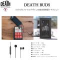 DEATH LENS デスレンズ DEATH BUDS イヤフォン iphone対応・コントローラー・マイク付イヤホン
