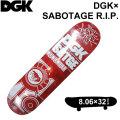 DGK DECK ディージーケー デッキ TEAM DGK×SABOTAGE R.I.P. サボタージュリップ コラボモデル 8.06インチ スケートボード スケボー D-[5]