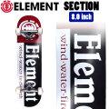 ELEMENT エレメント コンプリート SECTION [EL-103] 8.0inch スケートボード 完成品 スケボー SKATE BOARD COMPLETE