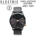 ELECTRIC エレクトリック 腕時計 FW03 ACETATE LEATHER [GREY TORT] WATCH 時計【ラッピング可】
