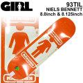 GIRL ガール スケートボード デッキ 93 TIL NIELS BENNETT ニールス・ベネット [GL-22] [GL-23] スケボー パーツ SKATE BOARD DECK
