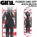 GIRL ガール スケートボード デッキ POWER ONE OFF JERON WILSON ジェロン・ウィルソン [GL-52] 8.25inch スケボー パーツ SK8 SKATE BOARD DECK