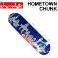 スケートボード デッキ CHOCOLATE チョコレート HOME TOWN CHUNK ホームタウン チャンク ジャスティン エルドリッジ SKATEBOARD DECK デッキ スケボー