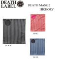 [旧モデル] DEATH LABEL 【デスレーベル】 フェイスマスク DEATH MASK2 [HICKORY]
