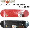【在庫1本限り特別価格】 SKATE スケートボード デッキ MINI LOGO ミニロゴ 8.0 MILITANT SKATE DECK スケボー