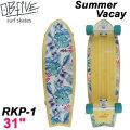 OB Five オービー ファイブ サーフスケート Summer Vacay サマーバケイ RKP-1 31インチ [9] SURF TRUCK スケートボード オブ ファイブ スケボー