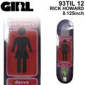 GIRL ガール スケートボード デッキ 93 TIL12 RICK HOWARD リック・ハワード [GL-3] スケボー パーツ SKATE BOARD DECK