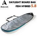 "ROAM ローム DAY LIGHT BAG ボードケース FISH HYBRID 5'8"" フィッシュ ハイブリッド フィッシュボード用 サーフボードケース"