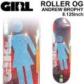 GIRL ガール スケートボード デッキ ROLLER OG ANDREW BROPHY アンドリュー・ブロフィー [GL-20] 8.125inch スケボー パーツ SKATE BOARD DECK