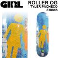 GIRL ガール スケートボード デッキ ROLLER OG TYLER PACHECO タイラー・パチェコ [GL-21] 8.0inch スケボー パーツ SKATE BOARD DECK