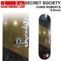CHOCOLATE スケートボード デッキ チョコレート SECRET SOCIETY SERIES CHRIS ROBERTS クリス・ロバーツ [CH-19] スケボー パーツ SKATE BOARD DECK