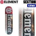 ELEMENT エレメント DECK SPOT ORDER SECTION [EL-17] 8.0inch BB027-050 スケートボード デッキ 正規品