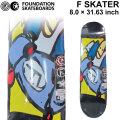 FOUNDATION ファンデーション スケートボード デッキ [FD-5] F SKATER (8.0 × 31.63)  スケボー SKATE BOARD DECK