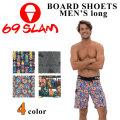 [現品限り特別価格] 2018 メンズ ボードショーツ 69SLAM サーフトランクス  MENS BOARDSHORTS ロング丈  [SLL] ロックスラム BOARDSHORTS 水着