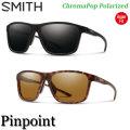 NEWモデル SMITH スミス サングラス Pinpoint ピンポイント ChromaPop Polarized クロマポップ 偏光レンズ 正規品