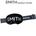 SMITH スミス GOGGLE COVER ゴーグルカバー スノーボード ゴーグル